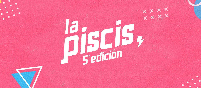 ⌁ La Piscis ⌁ 5º edición