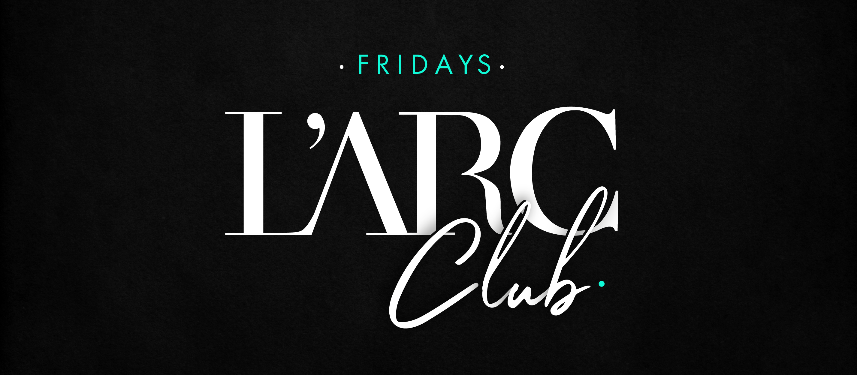 Larc Club - Opening 14/02